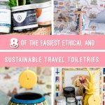 8 of the easiest ethical and sustainable travel toiletries. Here's a list of easy changes you can make to be sustainable when you travel.